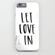 Let Love In iPhone 6s Slim Case
