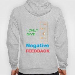 Funny Feedback Tshirt Designs Negative Feedback Hoody