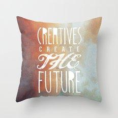 CREATIVES CREATE THE FUTURE Throw Pillow