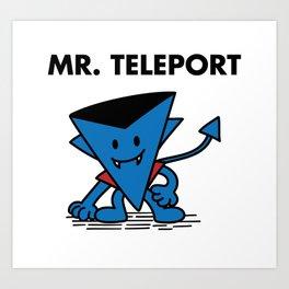 Mr. Teleport Art Print