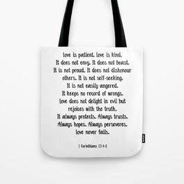 Love is patient love is kind quote Tote Bag