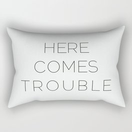 Here Comes Trouble Rectangular Pillow