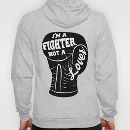 I'm A Fighter Not A Lover - Black Hoody