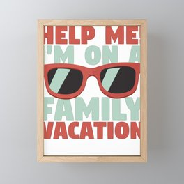 Family Vacation Help Me! Family Vacation Framed Mini Art Print