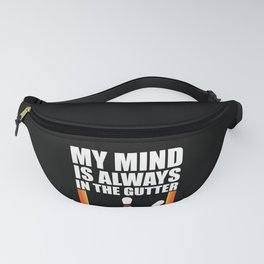 My Mind Is Always In The Gutter product Funny Gift For Bowler Fanny Pack