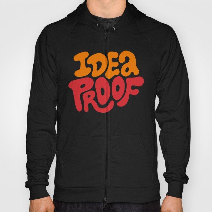Idea Proof! Hoody