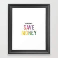 New Year's Resolution - TODAY I WILL SAVE MONEY Framed Art Print