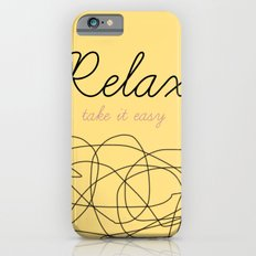 Relax Take it easy iPhone 6s Slim Case