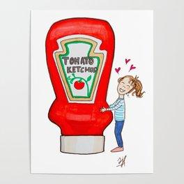 I love ketchup Poster