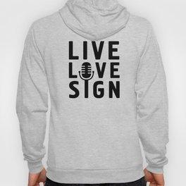 Live Love Sing Hoody