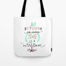 Do You Suppose She Is A Wildflower? Tote Bag