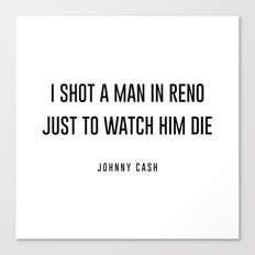 I shot a man in reno Canvas Print