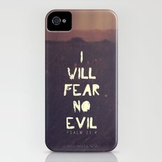 I will fear no evil - Ps 23:4  iPhone (4, 4s) Slim Case