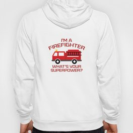 I'm A Firefighter Hoody