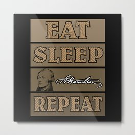 Eat Sleep Hamilton - Gift Metal Print