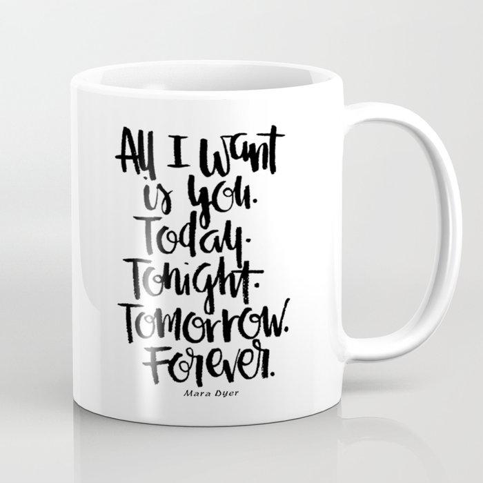 All I want is you.. Coffee Mug