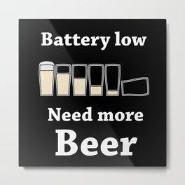 Once Charge Up Beer Metal Print