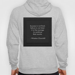 Winston Churchill Quote - Success Is Not Final - Famous Quotes Hoody