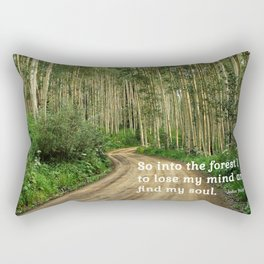 Into the Woods I Go To Find My Soul Rectangular Pillow