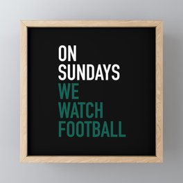 On Sundays We Watch Football Framed Mini Art Print
