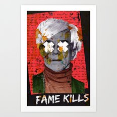 Fame Kills Art Print