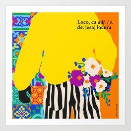 Loco/a Art Print