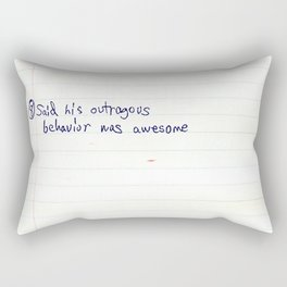 Being Outrageous is Awesome Rectangular Pillow