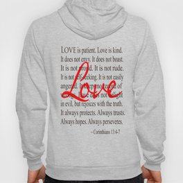Love is Patient, Love is Kind. Hoody