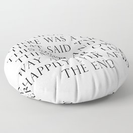 Once upon a time she said fuck this Floor Pillow