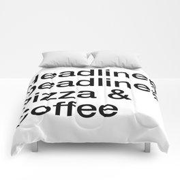 Headlines Deadlines Pizza Coffee Comforters
