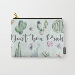 Don't be a Prick Carry-All Pouch