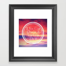 If You Can Dream It, You Can Do It Framed Art Print