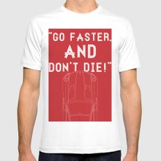 Go Faster, And Don't Die! White MEDIUM Mens Fitted Tee