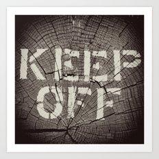 Keep Off Art Print
