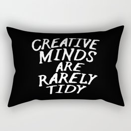 Creative Minds Are Rarely Tidy (Black & White) Rectangular Pillow