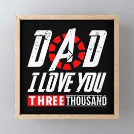 Dad I Love You Three Thousand Framed Mini Art Print