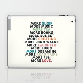 Good vibes quote, more sleep, dreaming, road trips, love, fun, happy life, lettering, laughter Laptop & iPad Skin