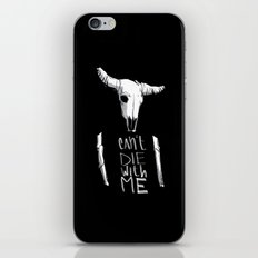 Can't Die With Me iPhone & iPod Skin