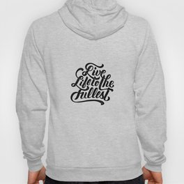 LIVE LIFE TO THE FULLEST Hoody