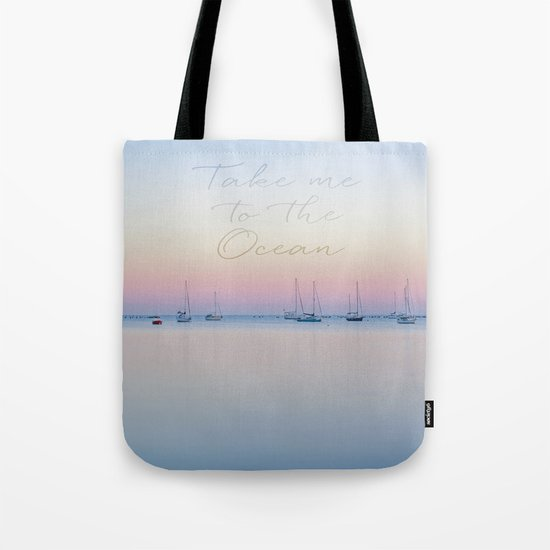 Take me to the ocean sunrise calm see Tote Bag