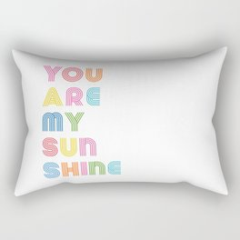 You Are My Sunshine Brightly Colored Kids Room Decor Rectangular Pillow