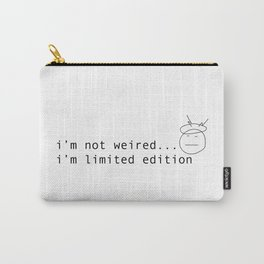 I am limited edition Carry-All Pouch