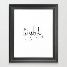 Fight for it Framed Art Print