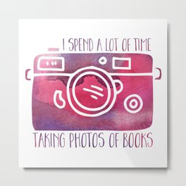 I Spend a Lot of Time Taking Photos of Books - Purple Metal Print