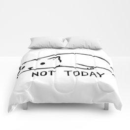 Not Today Comforters