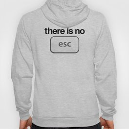 There Is No Escape Hoody
