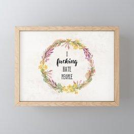I fucking hate people Flowers art Framed Mini Art Print