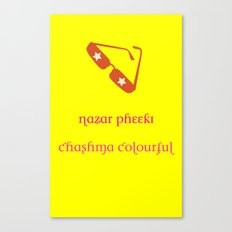 Nazar Pheeki (Hindi) : My vision may be blurred but my glasses are colourful Canvas Print