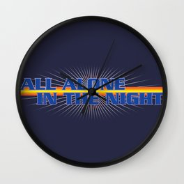 All Alone In The Night Wall Clock