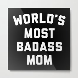 Badass Mom Funny Quote Metal Print